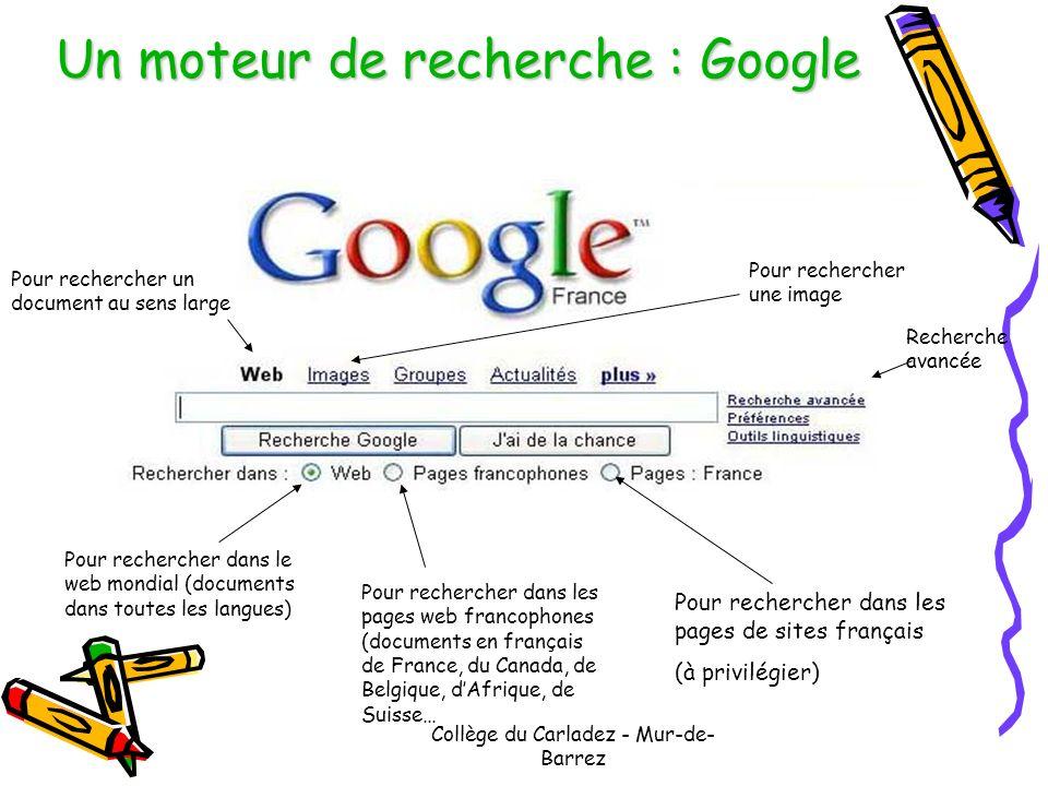 Collège du Carladez - Mur-de- Barrez Un moteur de recherche : Google Pour rechercher un document au sens large Pour rechercher une image Pour recherch
