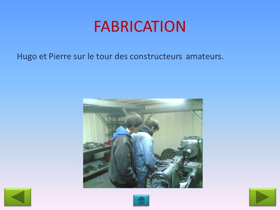 FABRICATION Hugo et Pierre sur le tour des constructeurs amateurs.