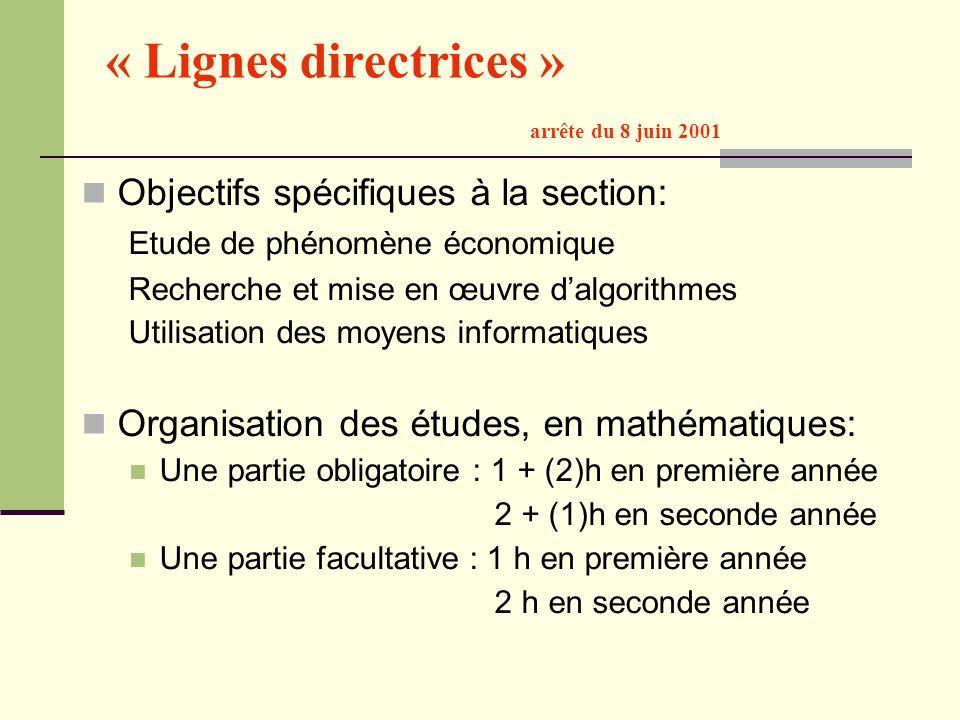 « Lignes directrices » arrête du 8 juin 2001 Objectifs spécifiques à la section: Etude de phénomène économique Recherche et mise en œuvre dalgorithmes