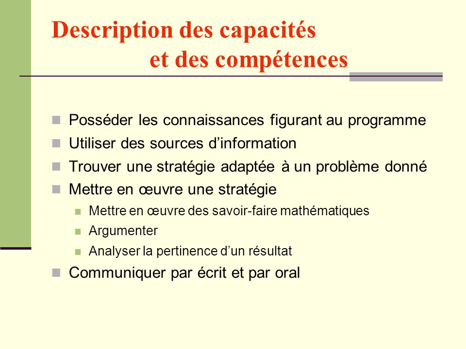Description des capacités et des compétences Posséder les connaissances figurant au programme Utiliser des sources dinformation Trouver une stratégie