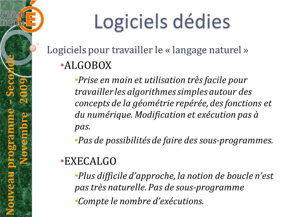 Nouveau programme – Seconde Novembre 2009 Logiciels dédies Logiciels pour travailler le « langage naturel » ALGOBOX Prise en main et utilisation très
