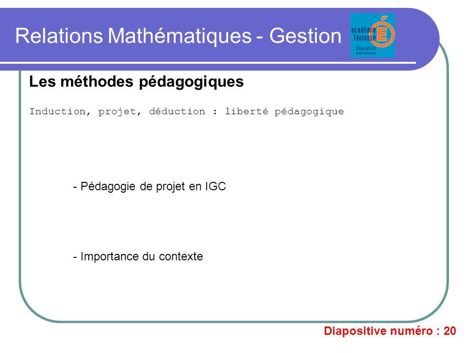 Relations Mathématiques - Gestion Induction, projet, déduction : liberté pédagogique Les méthodes pédagogiques - Pédagogie de projet en IGC - Importan