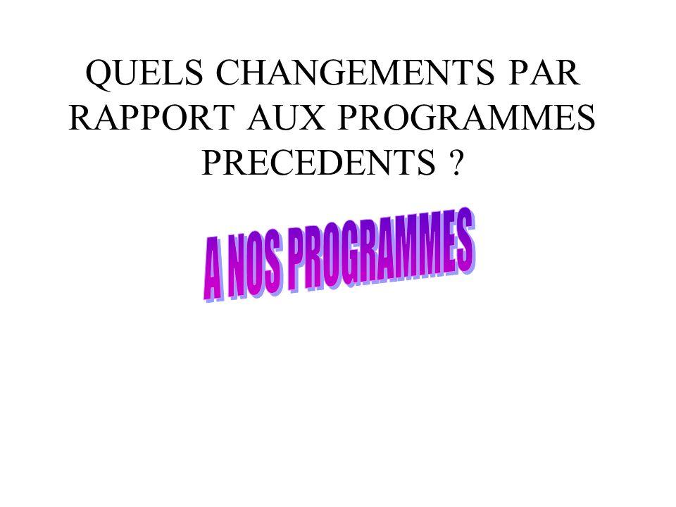 QUELS CHANGEMENTS PAR RAPPORT AUX PROGRAMMES PRECEDENTS ?