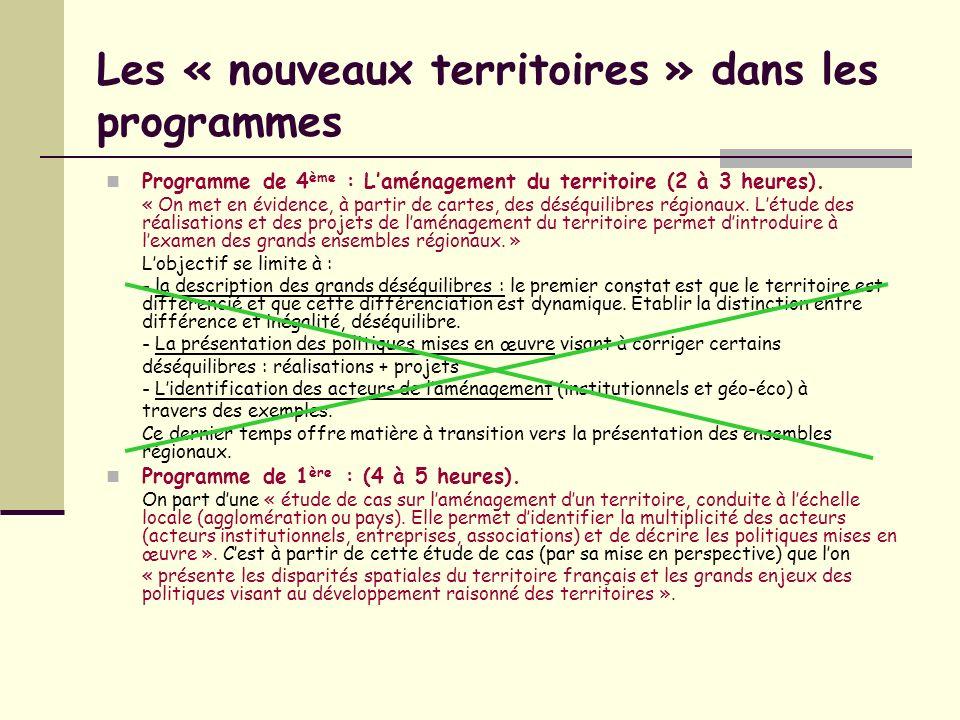 Les « nouveaux territoires » dans les programmes Programme de 4 ème : Laménagement du territoire (2 à 3 heures). « On met en évidence, à partir de car
