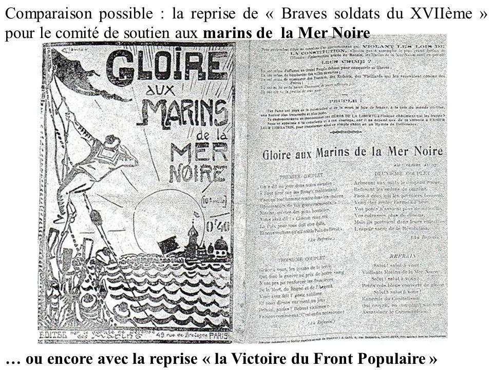 … ou encore avec la reprise « la Victoire du Front Populaire » Comparaison possible : la reprise de « Braves soldats du XVIIème » pour le comité de so