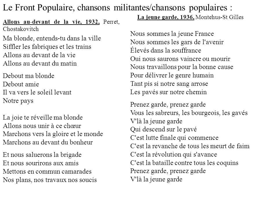 Le Front Populaire, chansons militantes/chansons populaires : Allons au-devant de la vie, 1932, Perret, Chostakovitch Ma blonde, entends-tu dans la vi