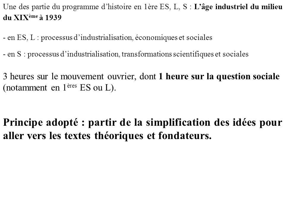 Une des partie du programme dhistoire en 1ère ES, L, S : Lâge industriel du milieu du XIX ème à 1939 - en S : processus dindustrialisation, transforma