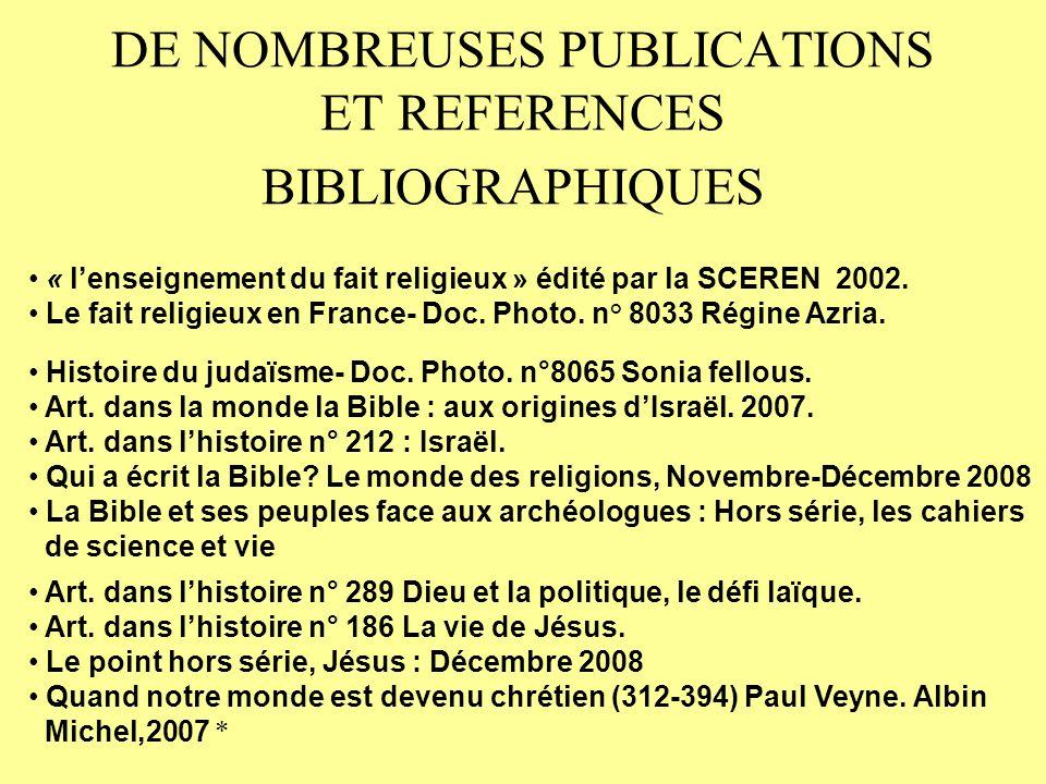 DE NOMBREUSES PUBLICATIONS ET REFERENCES BIBLIOGRAPHIQUES « lenseignement du fait religieux » édité par la SCEREN 2002.