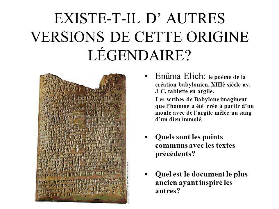 EXISTE-T-IL D AUTRES VERSIONS DE CETTE ORIGINE LÉGENDAIRE.
