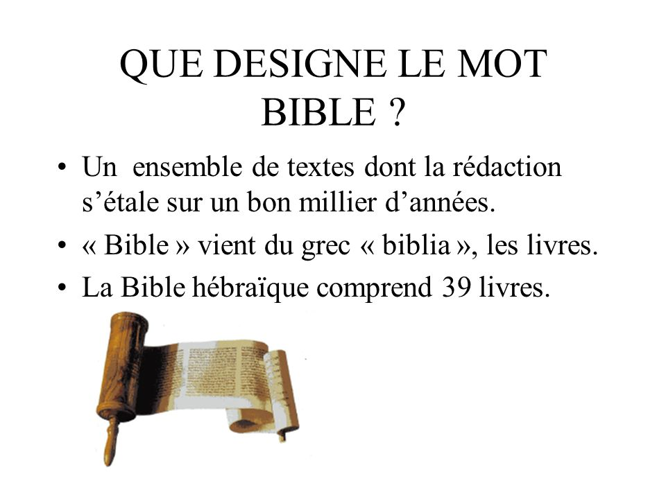 QUE DESIGNE LE MOT BIBLE .