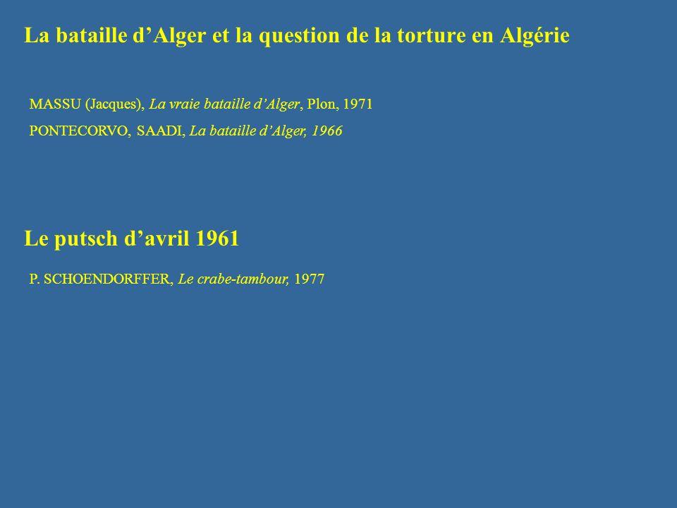 La bataille dAlger et la question de la torture en Algérie MASSU (Jacques), La vraie bataille dAlger, Plon, 1971 PONTECORVO, SAADI, La bataille dAlger