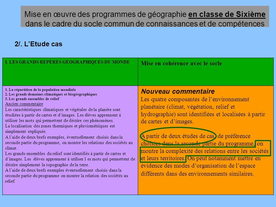 Mise en œuvre des programmes de géographie en classe de Sixième dans le cadre du socle commun de connaissances et de compétences I. LES GRANDS REPÈRES