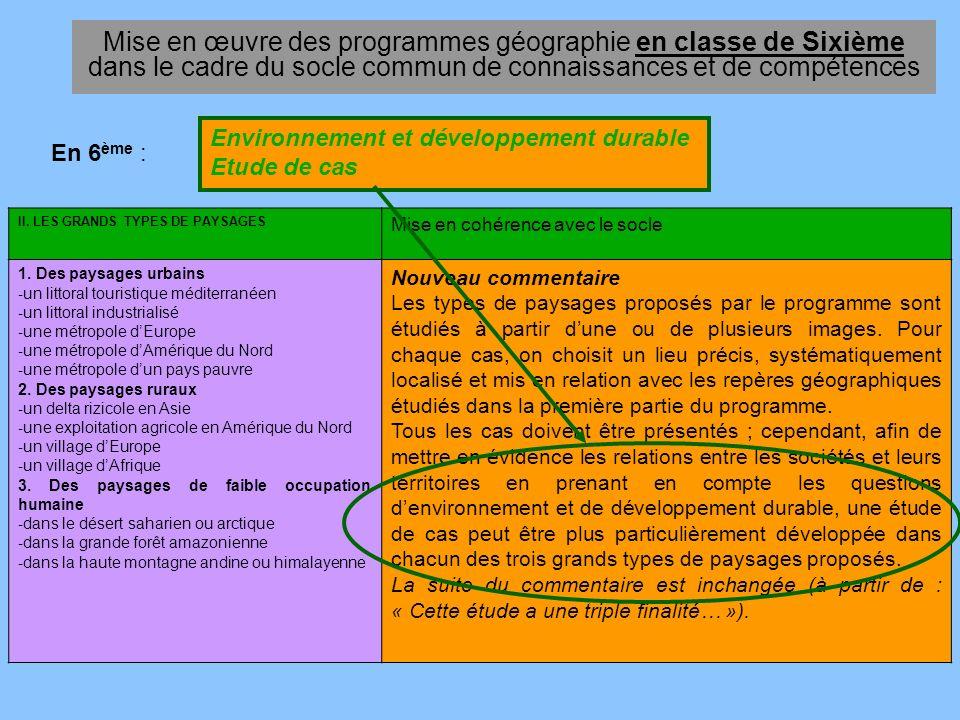 Mise en œuvre des programmes géographie en classe de Sixième dans le cadre du socle commun de connaissances et de compétences En 6 ème : II. LES GRAND