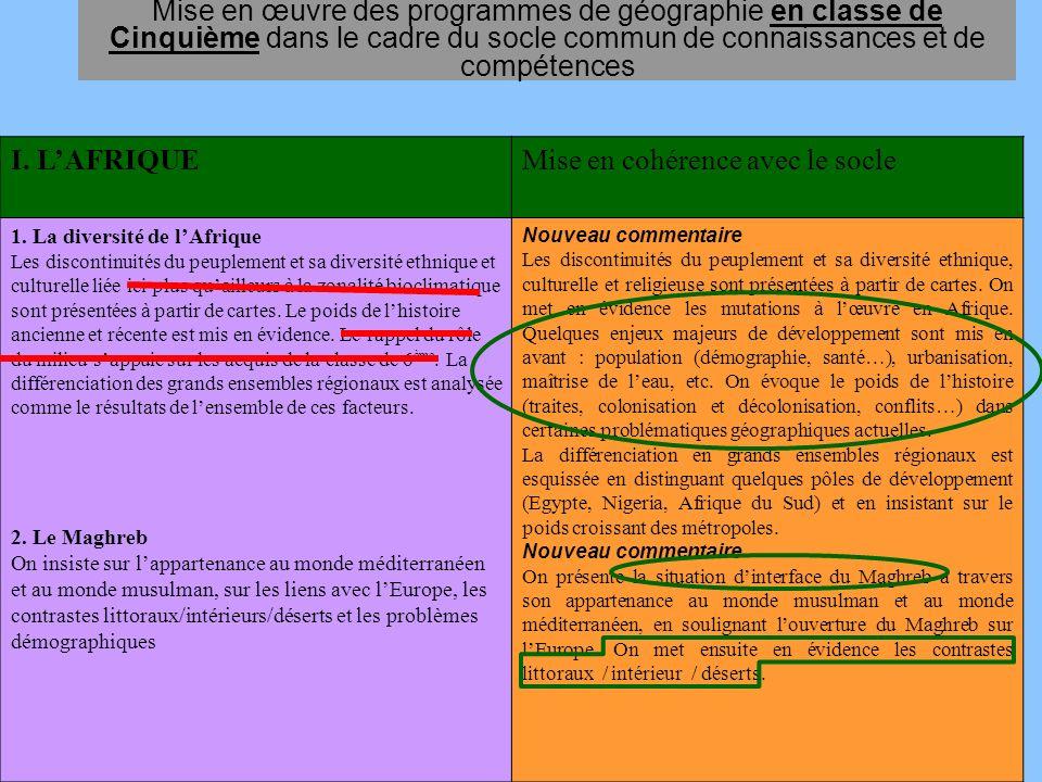 Mise en œuvre des programmes de géographie en classe de Cinquième dans le cadre du socle commun de connaissances et de compétences I. LAFRIQUEMise en