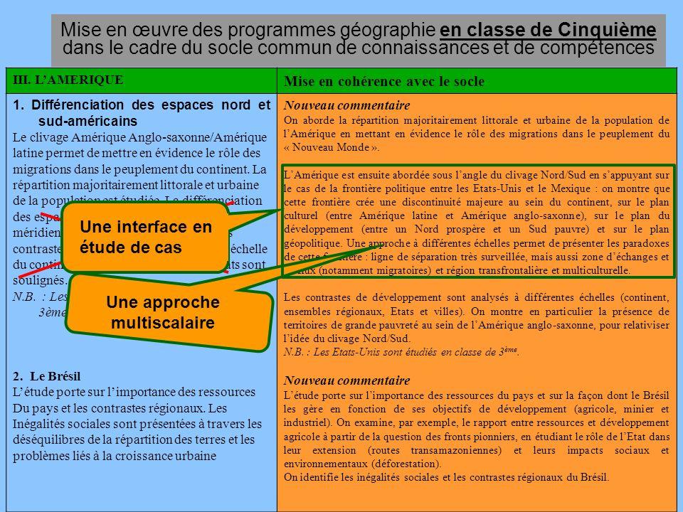 Mise en œuvre des programmes géographie en classe de Cinquième dans le cadre du socle commun de connaissances et de compétences III. LAMERIQUE Mise en