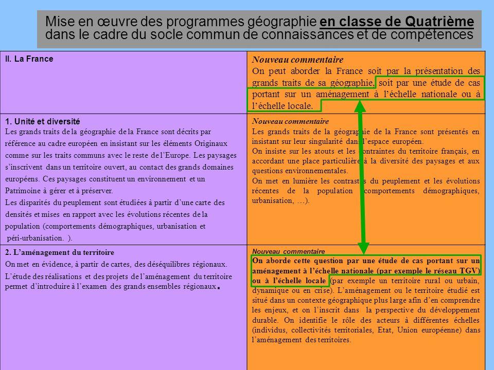 II. La France Nouveau commentaire On peut aborder la France soit par la présentation des grands traits de sa géographie, soit par une étude de cas por