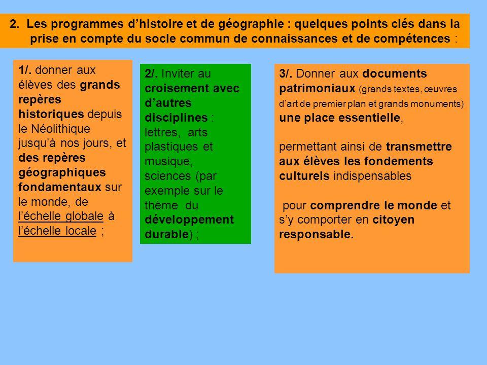 2. Les programmes dhistoire et de géographie : quelques points clés dans la prise en compte du socle commun de connaissances et de compétences : 1/. d