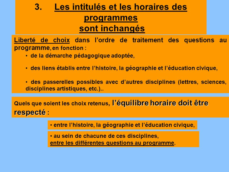 Liberté de choix dans lordre de traitement des questions au programme, en fonction : de la démarche pédagogique adoptée, des liens établis entre lhist