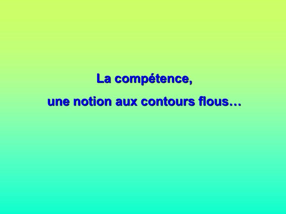 La compétence, une notion aux contours flous…