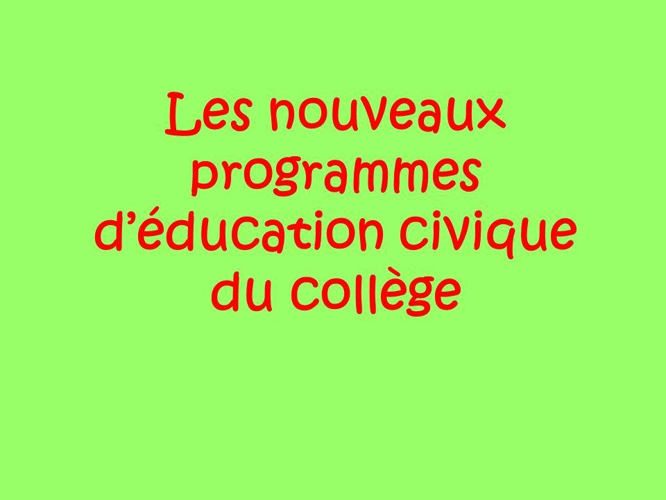 Les nouveaux programmes déducation civique du collège