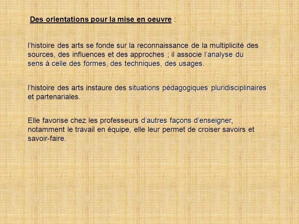 Des orientations pour la mise en oeuvre : lanalyse du lhistoire des arts se fonde sur la reconnaissance de la multiplicité des sources, des influences
