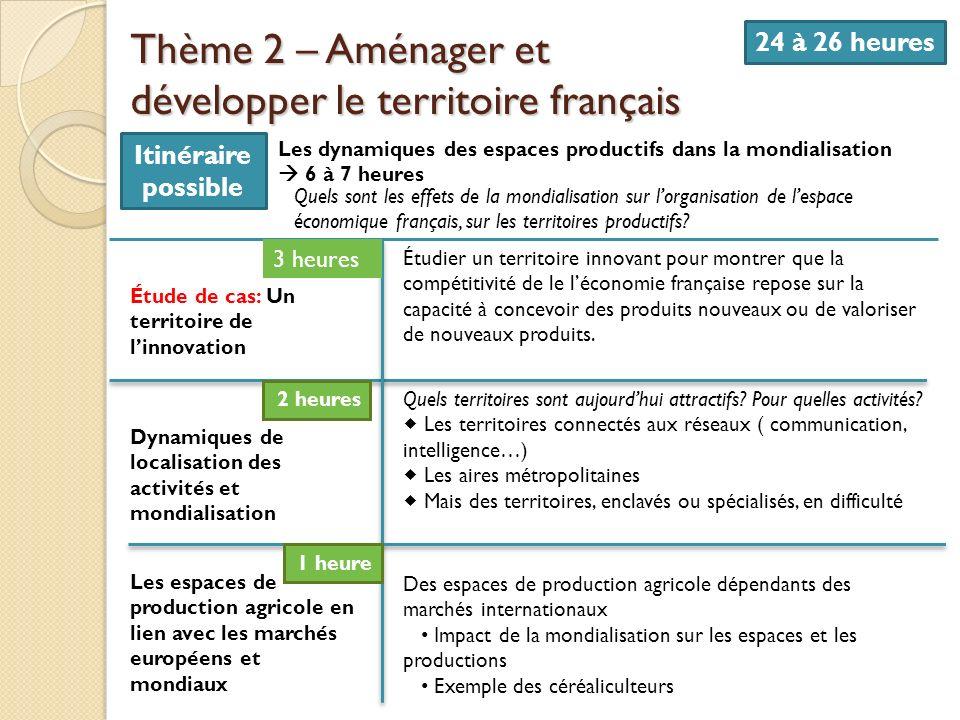 Thème 2 – Aménager et développer le territoire français 24 à 26 heures Les dynamiques des espaces productifs dans la mondialisation 6 à 7 heures Dynam