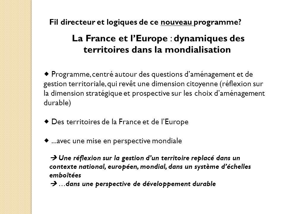 Fil directeur et logiques de ce nouveau programme? La France et lEurope : dynamiques des territoires dans la mondialisation Une réflexion sur la gesti