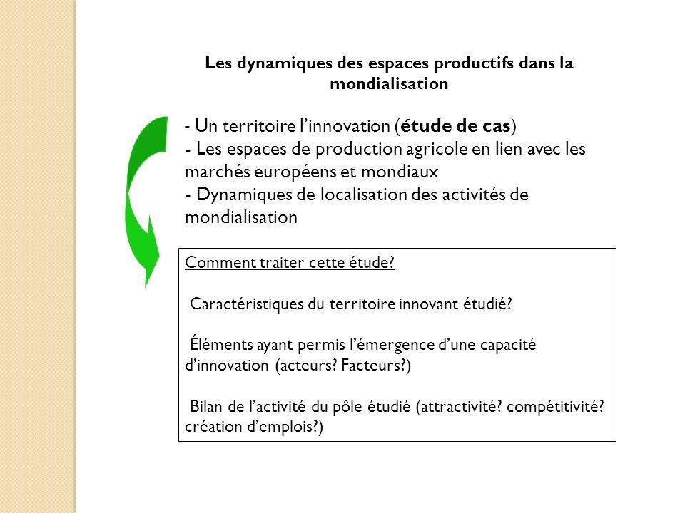 Les dynamiques des espaces productifs dans la mondialisation - Un territoire linnovation (étude de cas) - Les espaces de production agricole en lien a
