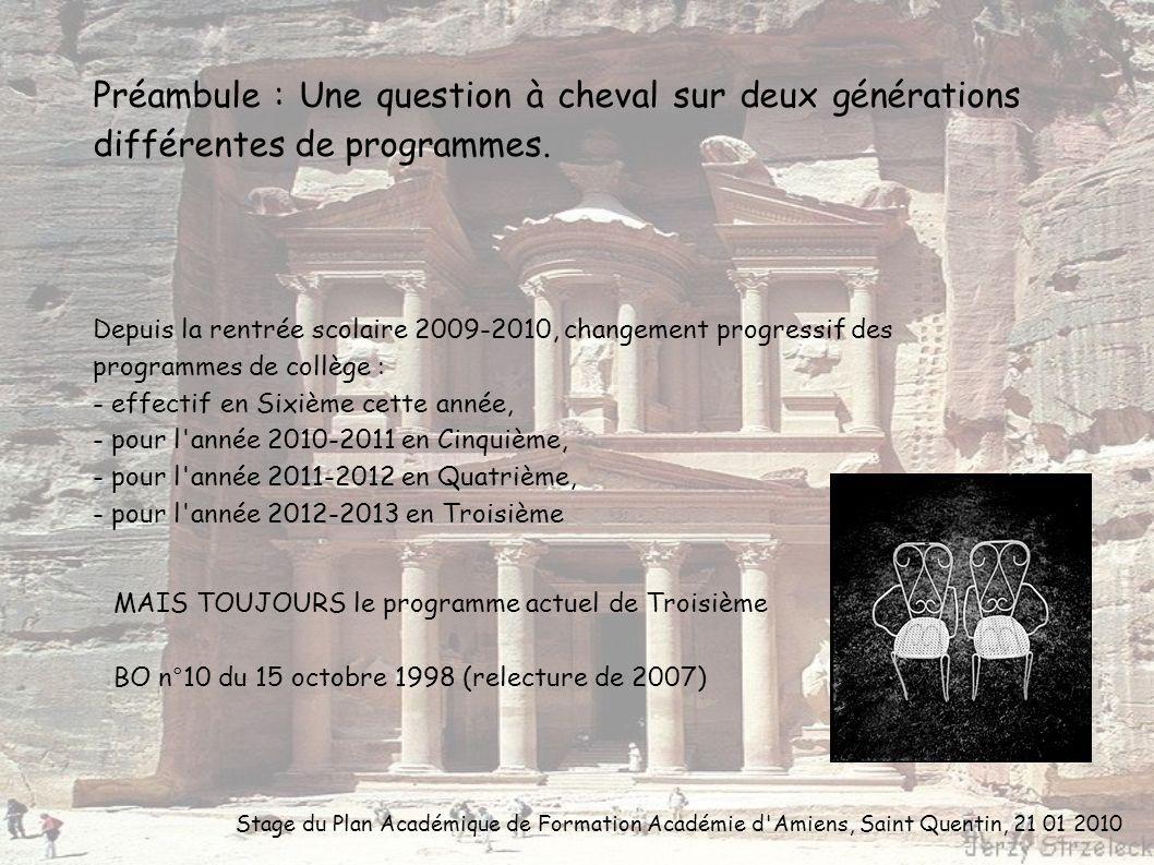 Stage du Plan Académique de Formation Académie d'Amiens, Saint Quentin, 21 01 2010 Préambule : Une question à cheval sur deux générations différentes