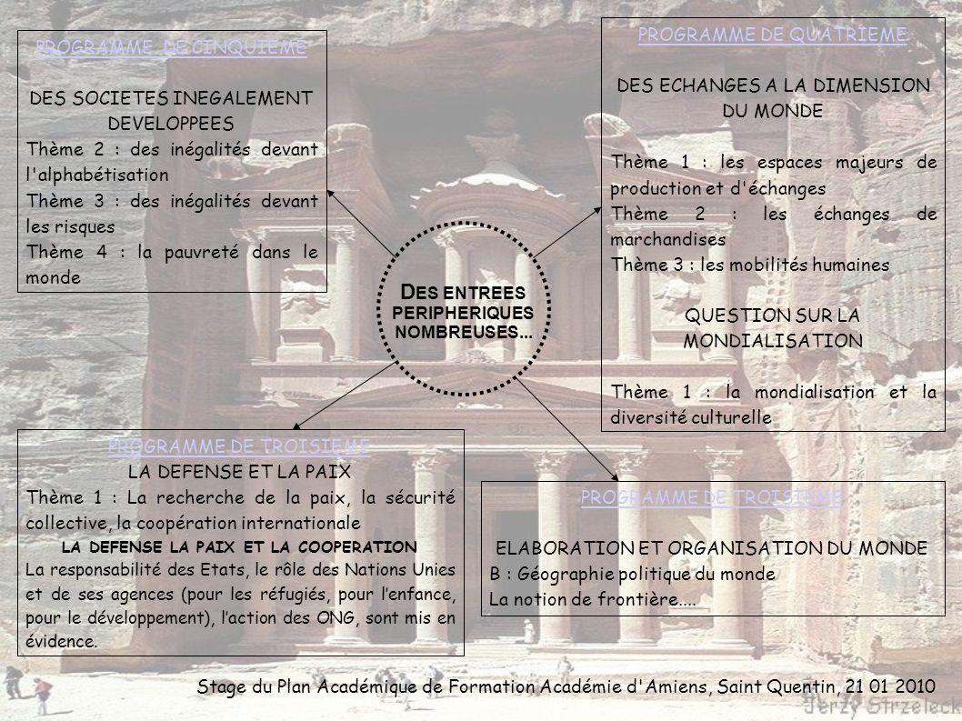 D ES ENTREES PERIPHERIQUES NOMBREUSES... PROGRAMME DE CINQUIEME DES SOCIETES INEGALEMENT DEVELOPPEES Thème 2 : des inégalités devant l'alphabétisation