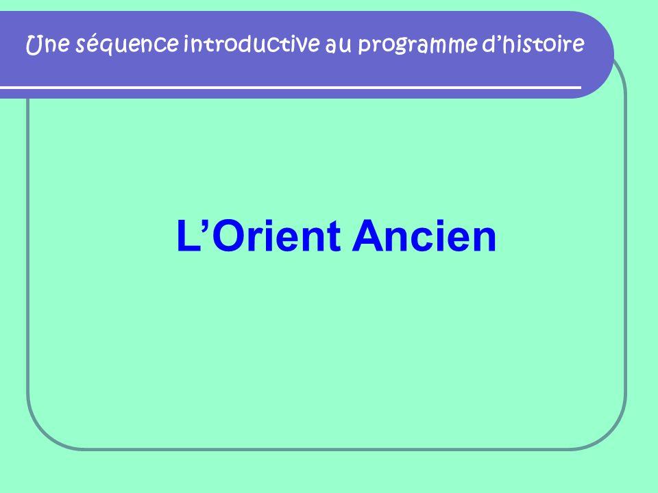 Une séquence introductive au programme dhistoire LOrient Ancien