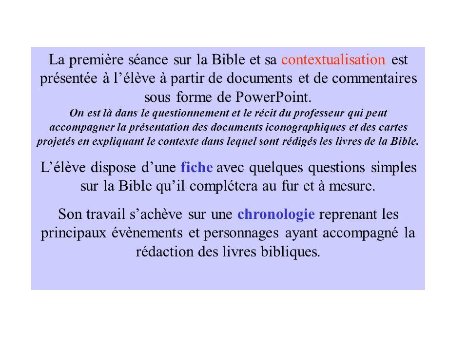 La première séance sur la Bible et sa contextualisation est présentée à lélève à partir de documents et de commentaires sous forme de PowerPoint. On e