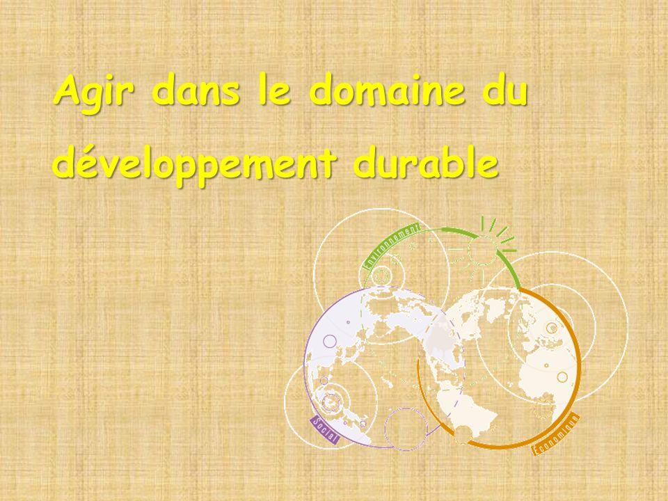 Agir dans le domaine du développement durable