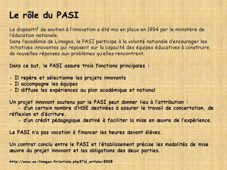 Le rôle du PASI Le dispositif de soutien à linnovation a été mis en place en 1994 par le ministère de léducation nationale.