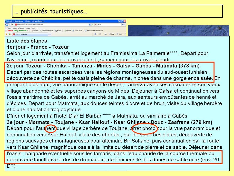… publicités touristiques… Liste des étapes 1er jour - France - Tozeur Selon jour d'arrivée, transfert et logement au Framissima La Palmeraie****. Dép