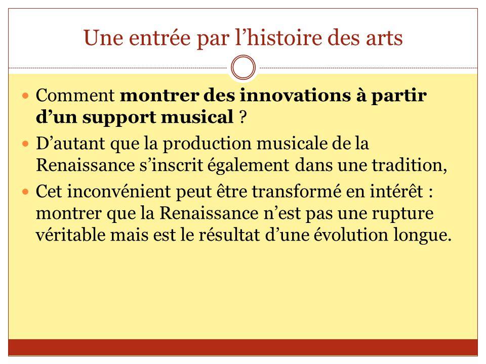 Une entrée par lhistoire des arts Pour la musique, le programme de 5 e permet dutiliser le support musical dans le thème 3 de lOccident féodal : La place de lEglise Un chant peut être utilisé.