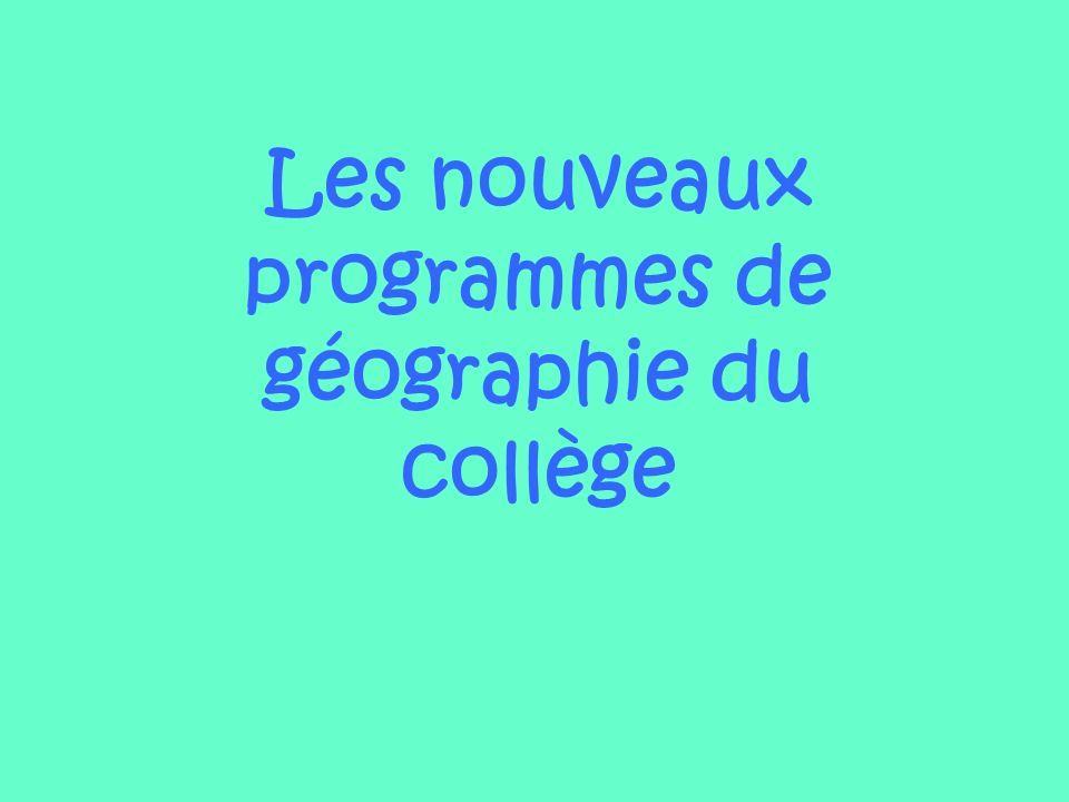 lévolution de la discipline Des programmes de géographie fortement remaniés pour tenir compte de lévolution de la discipline dans 6 grands domaines