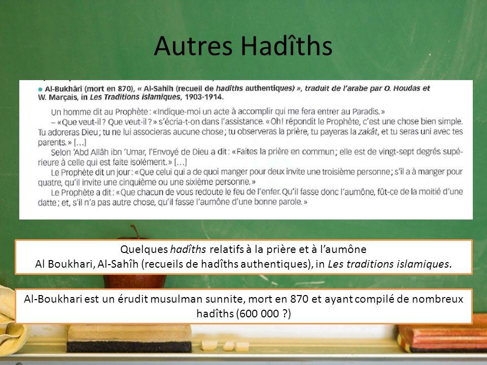 Autres Hadîths Quelques hadîths relatifs à la prière et à laumône Al Boukhari, Al-Sahîh (recueils de hadîths authentiques), in Les traditions islamiqu