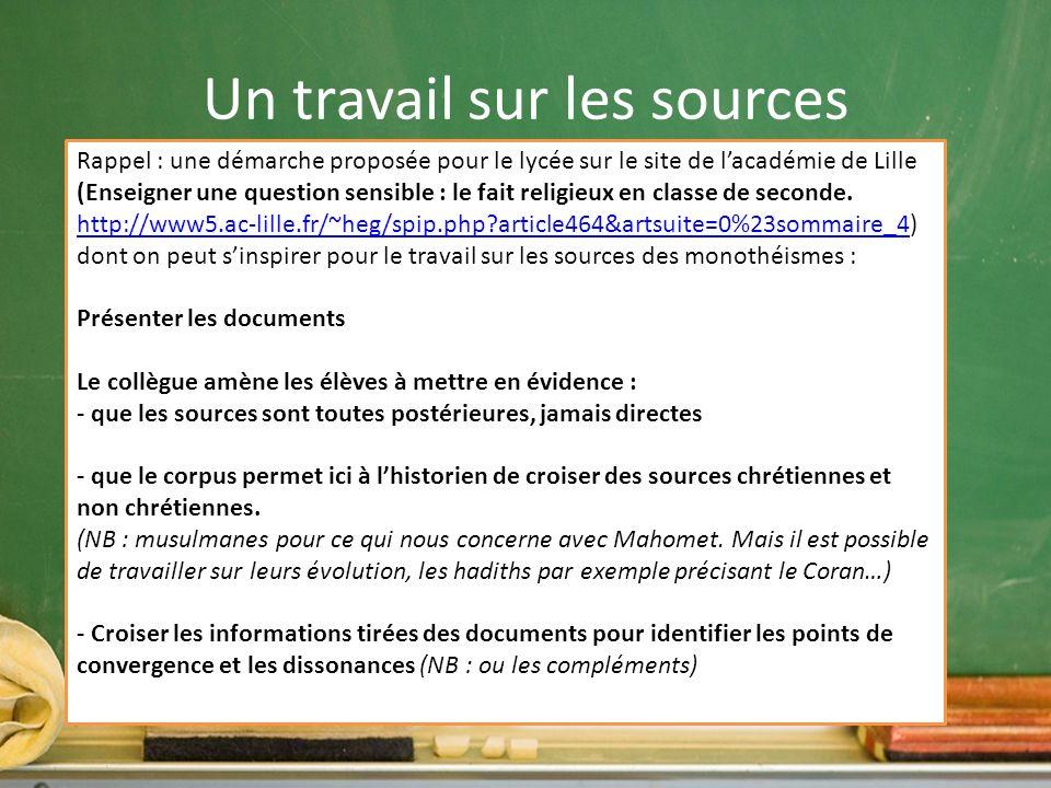 Un travail sur les sources Rappel : une démarche proposée pour le lycée sur le site de lacadémie de Lille (Enseigner une question sensible : le fait r