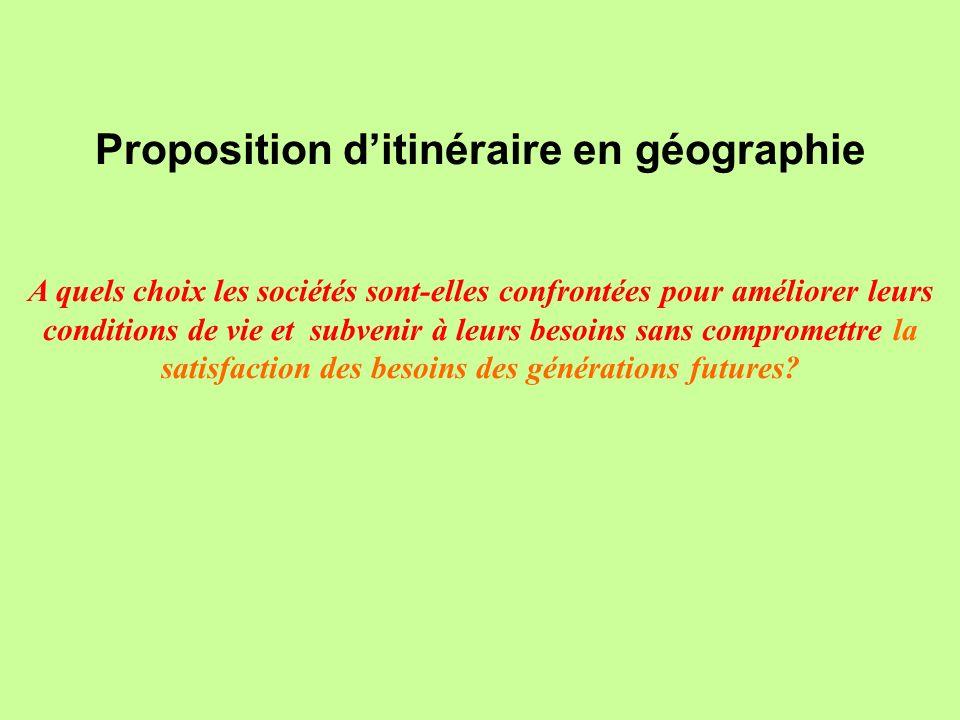 Proposition ditinéraire en géographie A quels choix les sociétés sont-elles confrontées pour améliorer leurs conditions de vie et subvenir à leurs bes