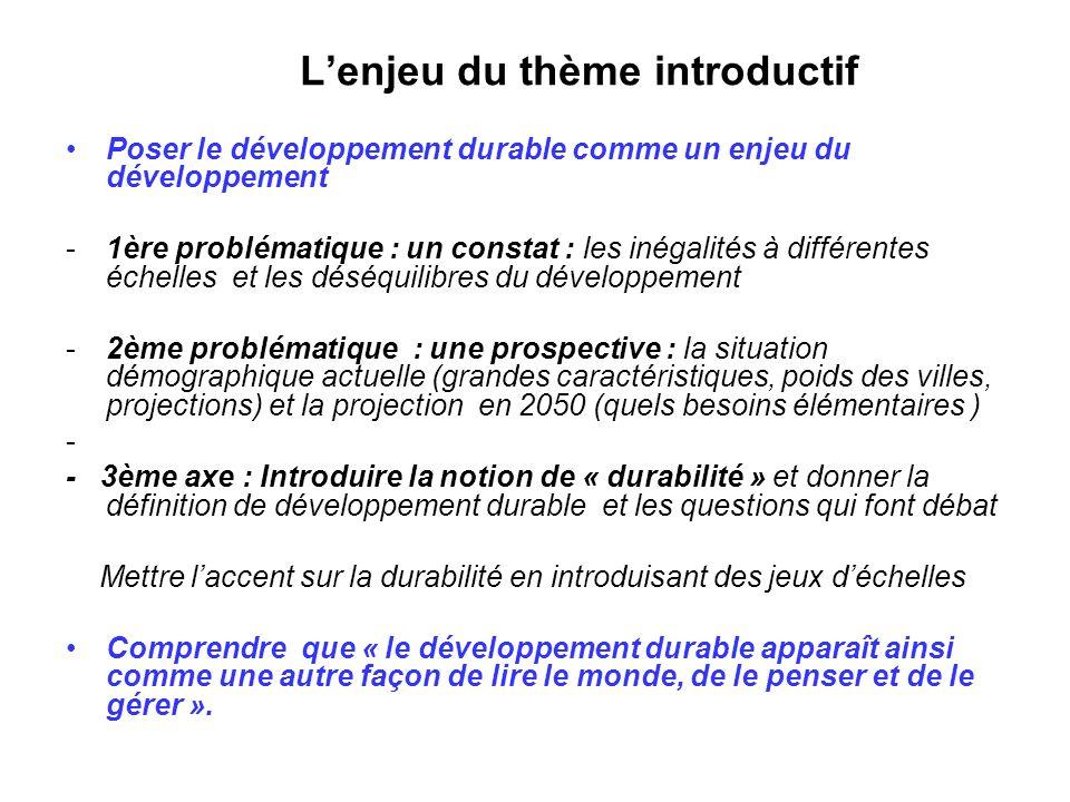 Lenjeu du thème introductif Poser le développement durable comme un enjeu du développement -1ère problématique : un constat : les inégalités à différe
