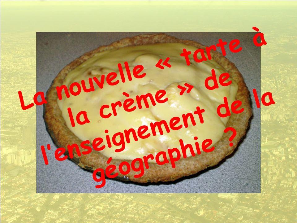 La nouvelle « tarte à la crème » de lenseignement de la géographie ?