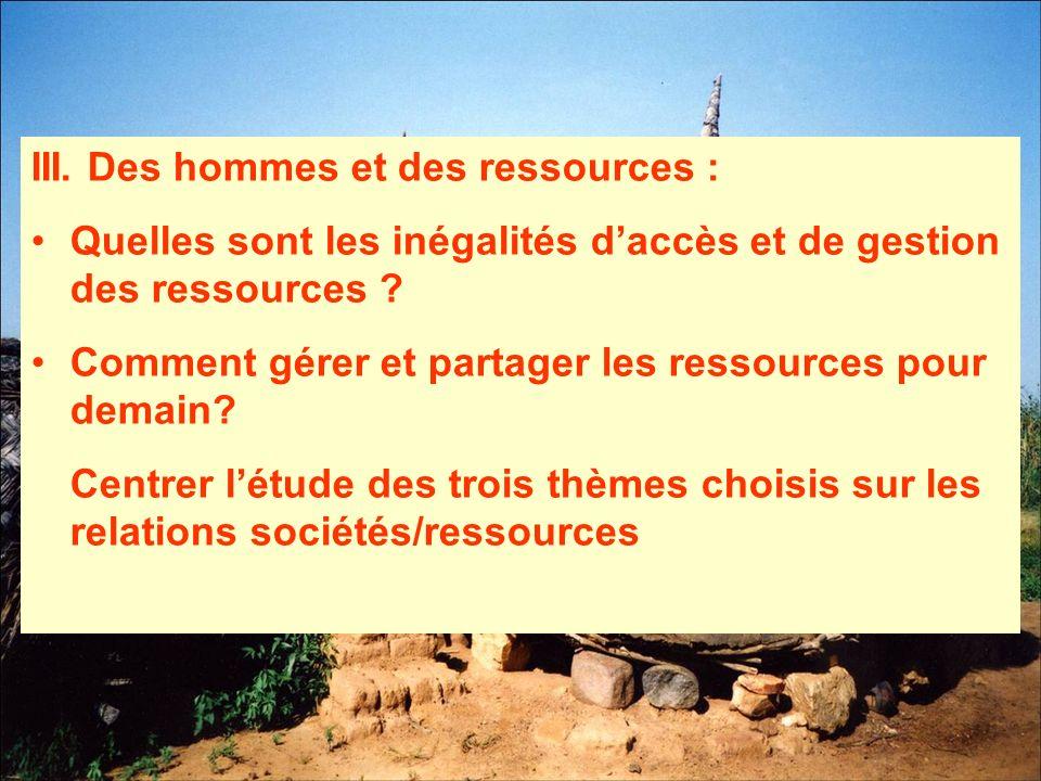 III. Des hommes et des ressources : Quelles sont les inégalités daccès et de gestion des ressources ? Comment gérer et partager les ressources pour de