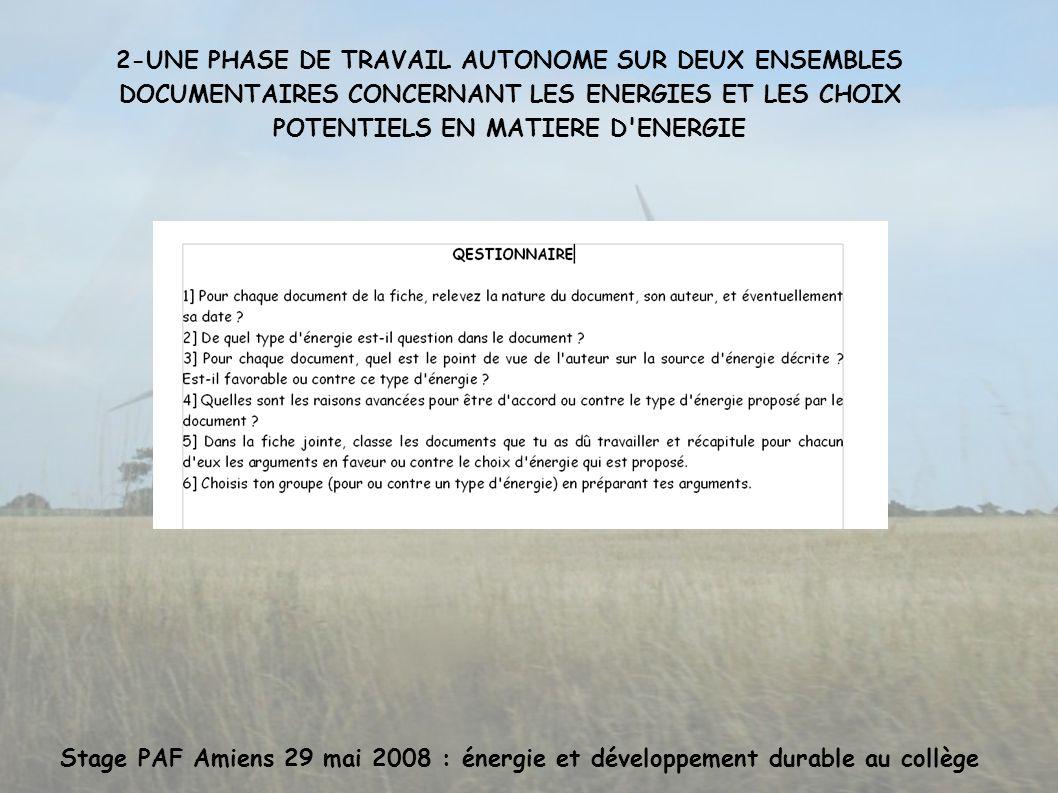 Stage PAF Amiens 29 mai 2008 : énergie et développement durable au collège 2-UNE PHASE DE TRAVAIL AUTONOME SUR DEUX ENSEMBLES DOCUMENTAIRES CONCERNANT LES ENERGIES ET LES CHOIX POTENTIELS EN MATIERE D ENERGIE