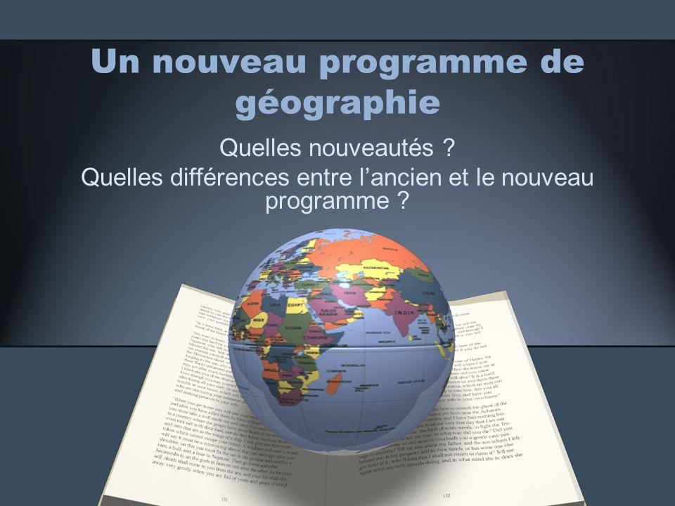 Un nouveau programme de géographie Quelles nouveautés .