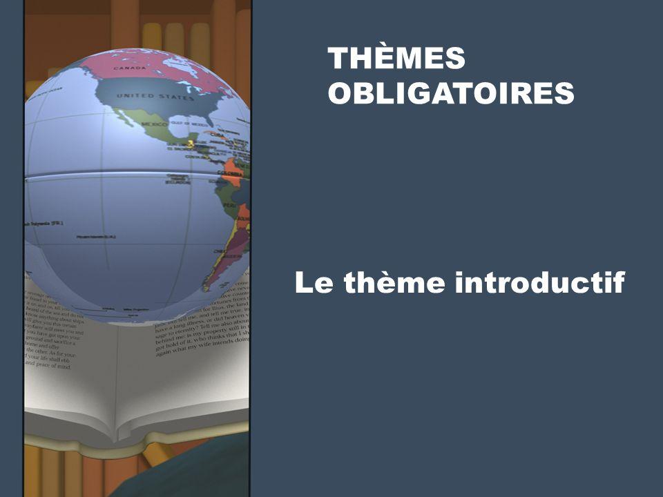 Le thème introductif THÈMES OBLIGATOIRES
