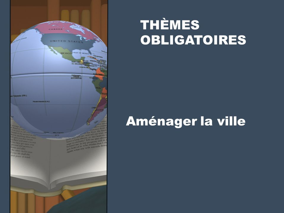Aménager la ville THÈMES OBLIGATOIRES