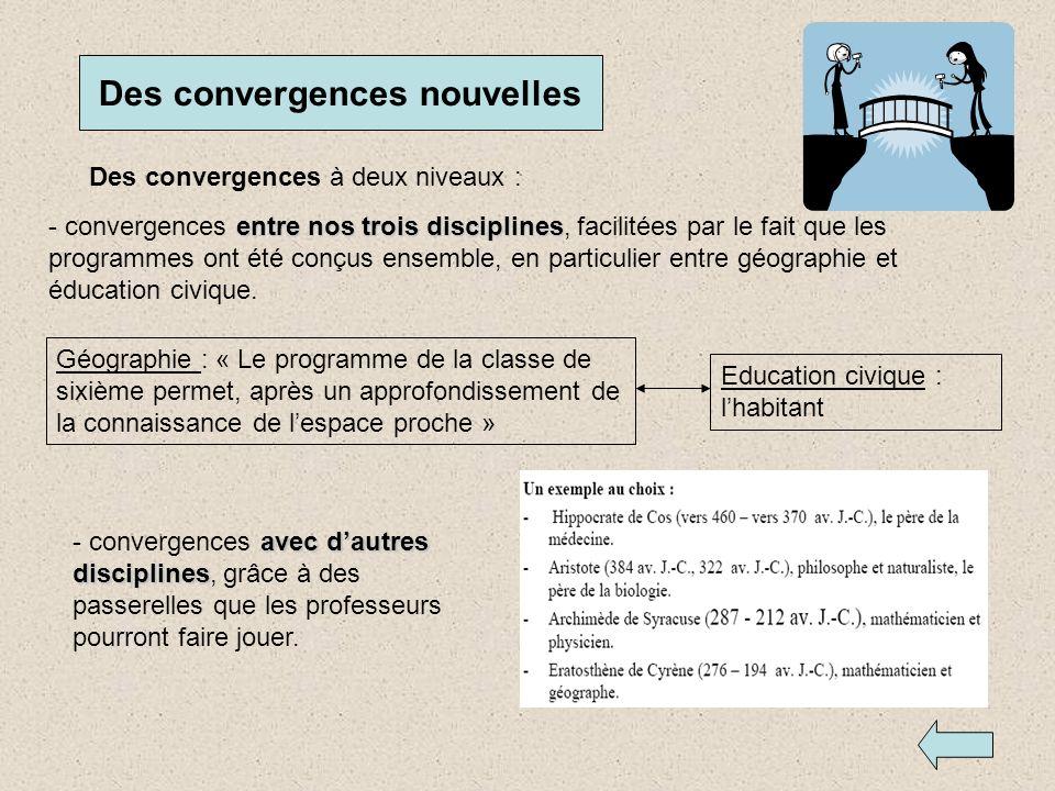 Des convergences à deux niveaux : entre nos trois disciplines - convergences entre nos trois disciplines, facilitées par le fait que les programmes on
