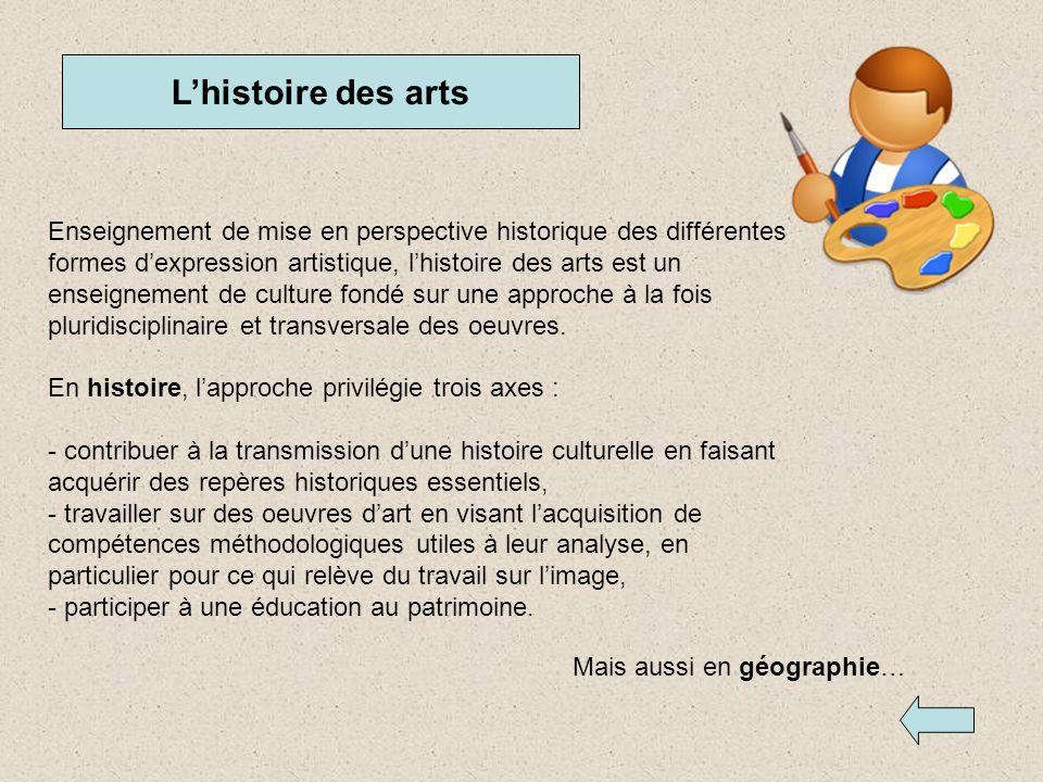 Lhistoire des arts Enseignement de mise en perspective historique des différentes formes dexpression artistique, lhistoire des arts est un enseignemen