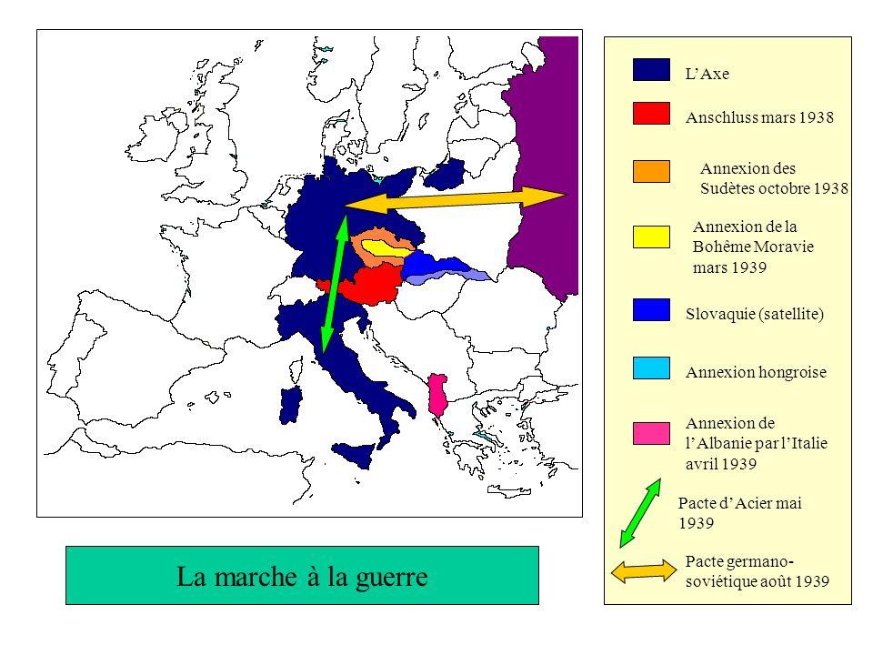 LAxe Anschluss mars 1938 Annexion des Sudètes octobre 1938 Annexion de la Bohême Moravie mars 1939 Slovaquie (satellite) Annexion hongroise Annexion d
